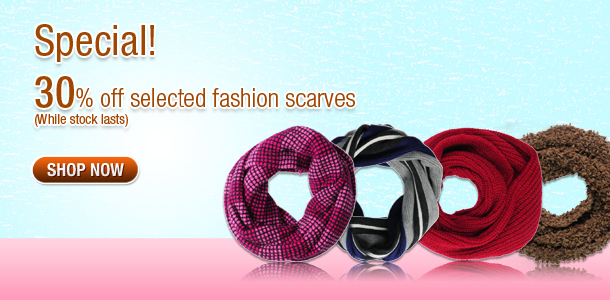 Special! 30% off selected fashion scarves (While stock last)